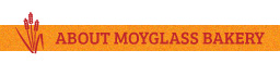 About Moyglass Bakery